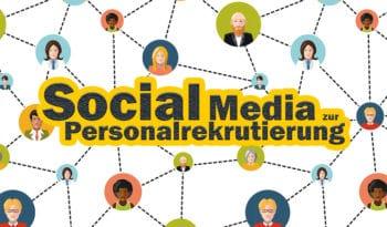 Social Media zur Personalrekrutierung